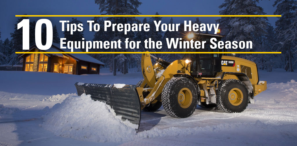 10 Tips for Winterizing Construction Equipment