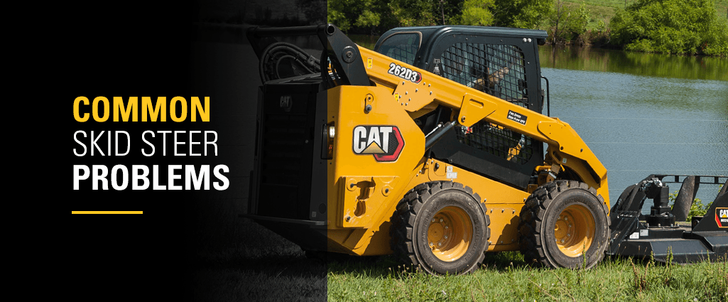 Common Skid Steer Problems