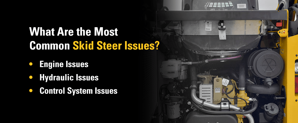 What Are the Most Common Skid Steer Issues?[list]